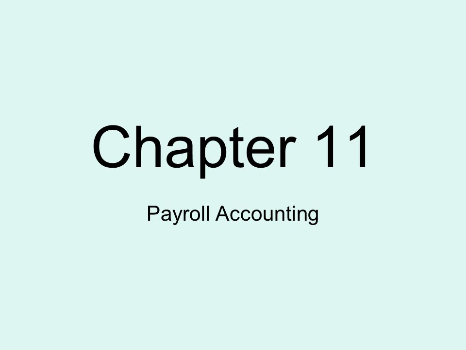 Chapter 11 Payroll Accounting