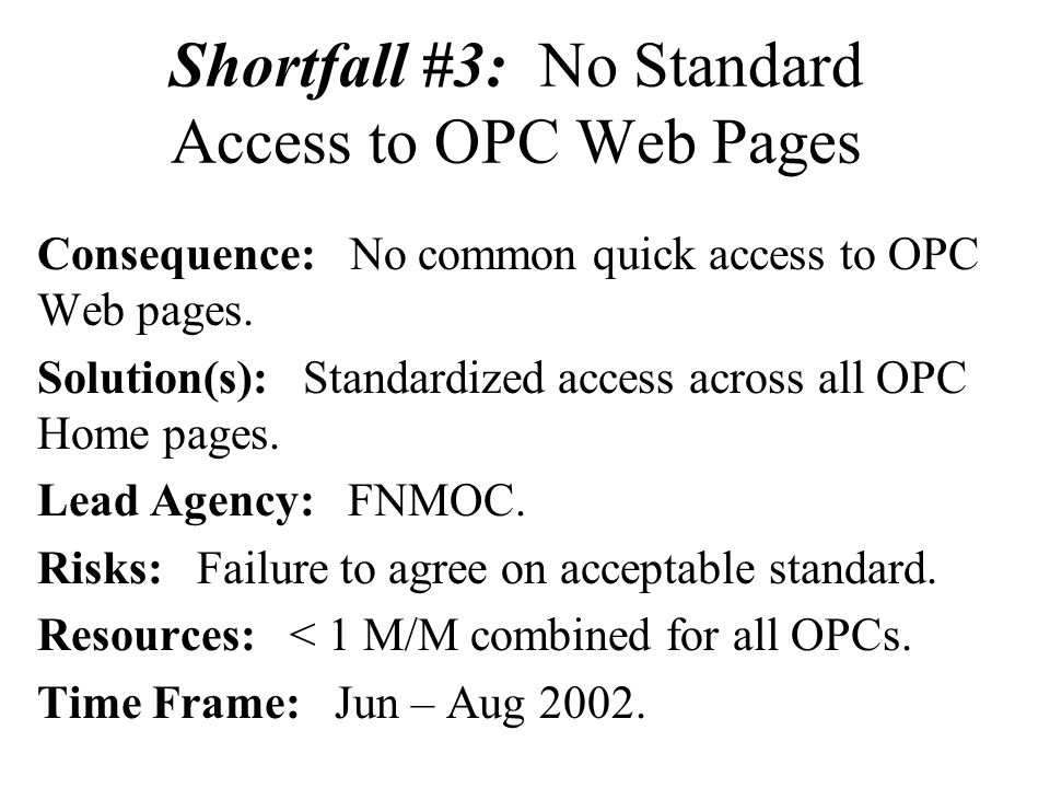 Shortfall #3: No Standard Access to OPC Web Pages Consequence: No common quick access to OPC Web pages.