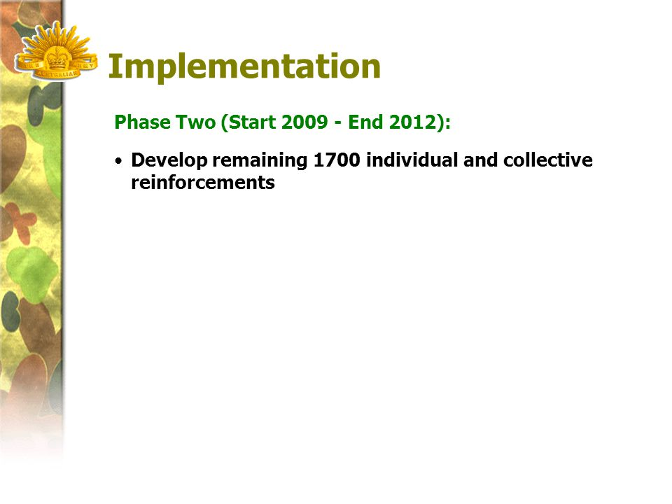 Implementation Phase Two (Start 2009 - End 2012): Develop remaining 1700 individual and collective reinforcements