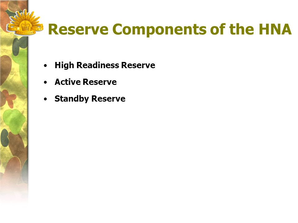 Reserve Components of the HNA High Readiness Reserve Active Reserve Standby Reserve