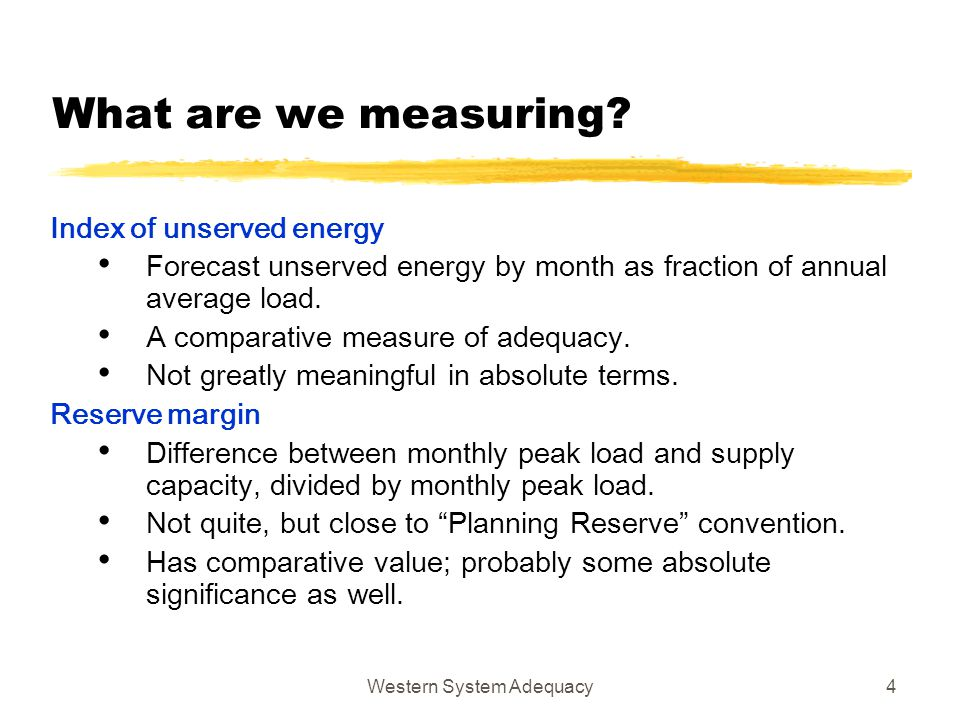 Western System Adequacy4 What are we measuring? Index of unserved energy Forecast unserved energy by month as fraction of annual average load. A compa