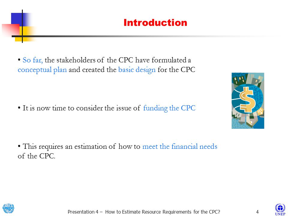 Presentation 4 – How to Estimate Resource Requirements for the CPC.