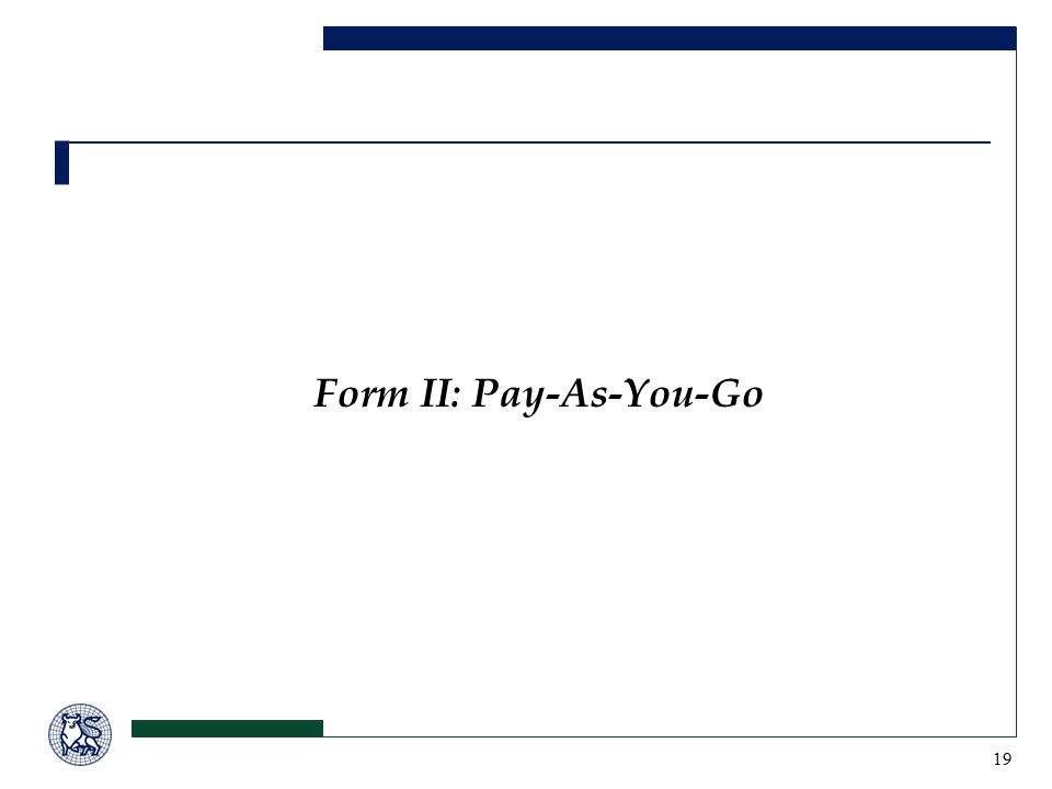 19 Form II: Pay-As-You-Go