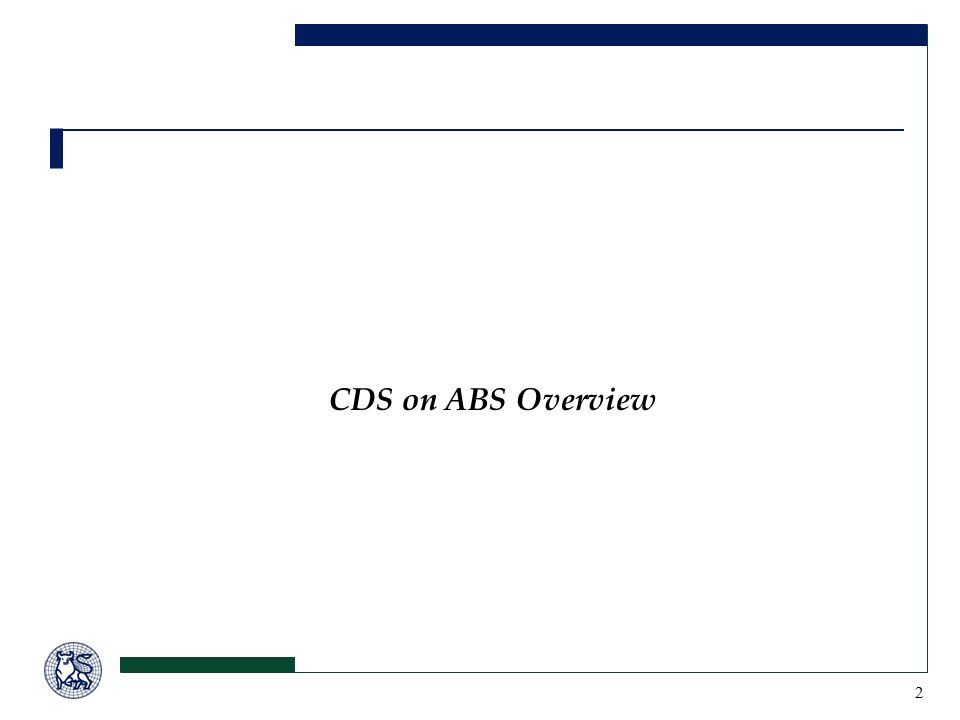 2 CDS on ABS Overview