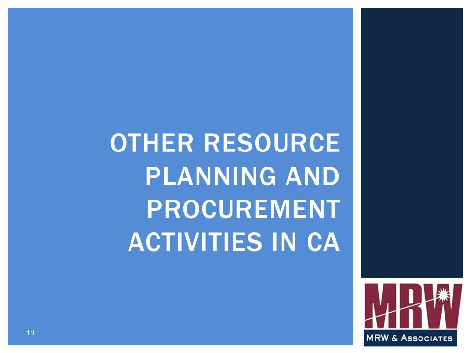 11 OTHER RESOURCE PLANNING AND PROCUREMENT ACTIVITIES IN CA