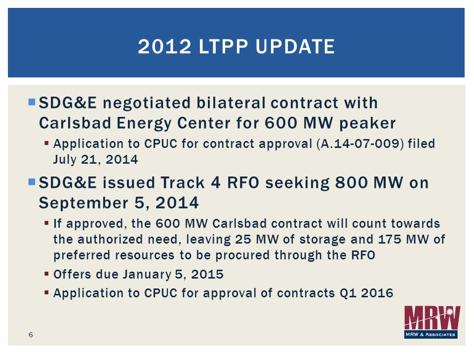  SDG&E negotiated bilateral contract with Carlsbad Energy Center for 600 MW peaker  Application to CPUC for contract approval (A.14-07-009) filed Ju