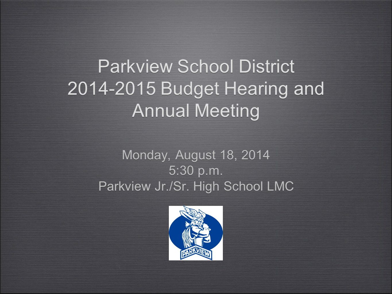 Parkview School District 2013-2014 Budget Overview The Parkview School District is expected to have a shortfall of $277,819.99 in the General Fund for the 2013-2014 fiscal year.
