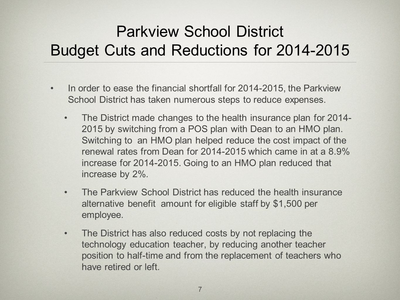 Parkview School District Budget Cuts and Reductions for 2014-2015 In order to ease the financial shortfall for 2014-2015, the Parkview School District has taken numerous steps to reduce expenses.