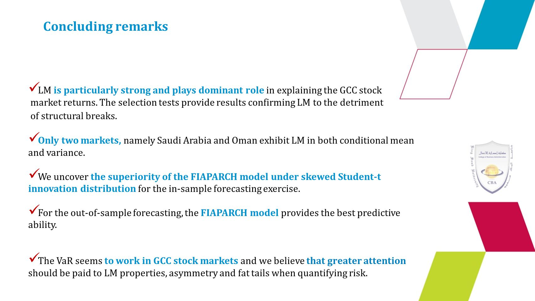 Concluding remarks LM is particularly strong and plays dominant role in explaining the GCC stock market returns.