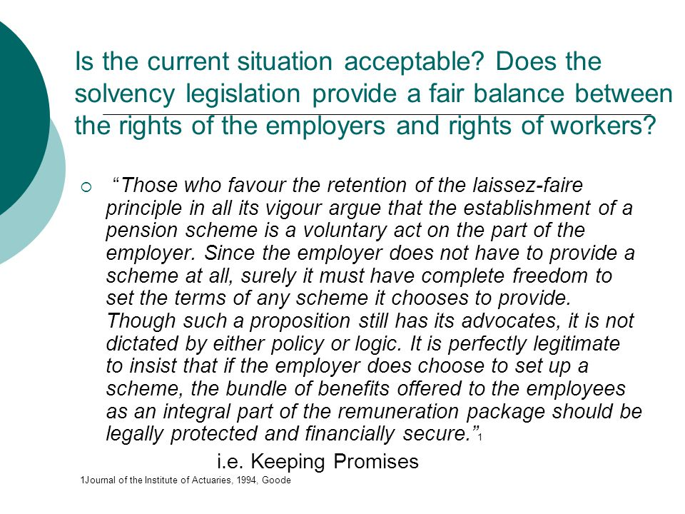 Is the current situation acceptable? Does the solvency legislation provide a fair balance between the rights of the employers and rights of workers? 