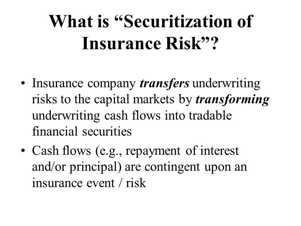 What is Securitization of Insurance Risk .