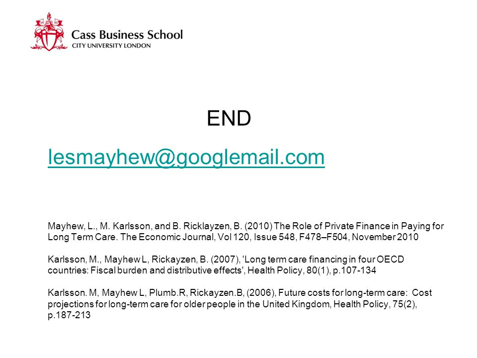 lesmayhew@googlemail.com lesmayhew@googlemail.com Mayhew, L., M. Karlsson, and B. Ricklayzen, B. (2010) The Role of Private Finance in Paying for Long