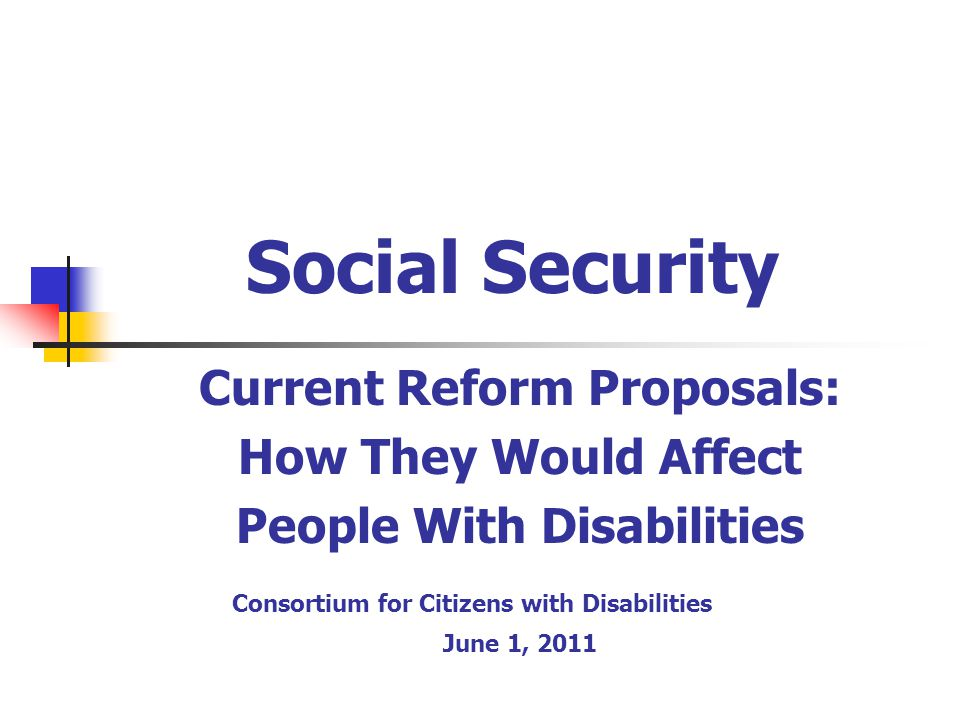Specific Proposals: Benefit Cuts June 2011 Consortium for Citizens with Disabilities 32