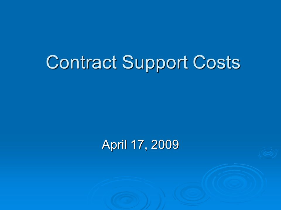 Contract Support Costs Contract Support Costs April 17, 2009