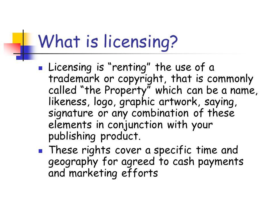 License types Art Brand Name/ Trademarks Celebrity Character/ Entertainment Collegiate Estates Fashion/Designers Music Non Profit Publishing Sports Toys/games More