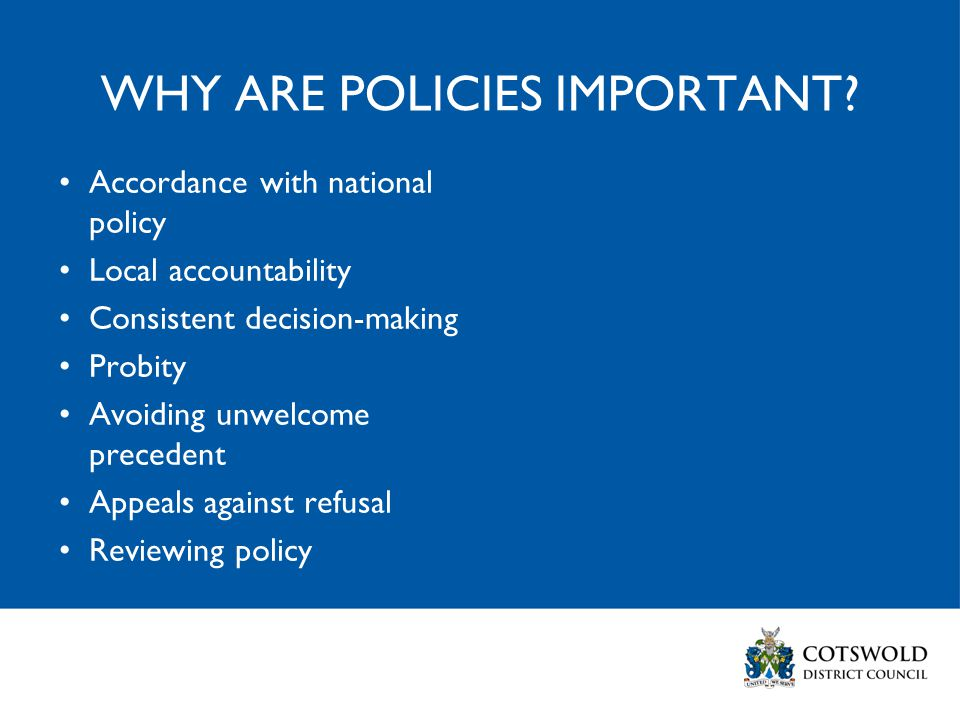 WHY ARE POLICIES IMPORTANT.