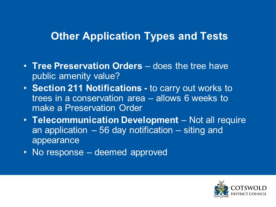Other Application Types and Tests Tree Preservation Orders – does the tree have public amenity value.