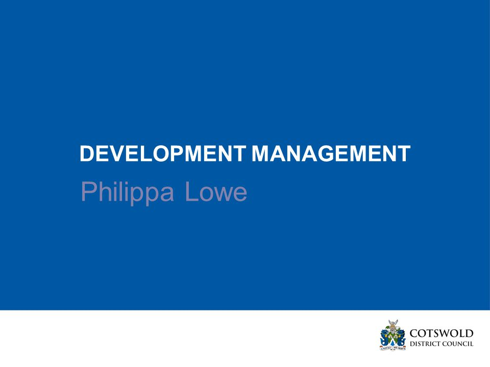 DEVELOPMENT MANAGEMENT Philippa Lowe
