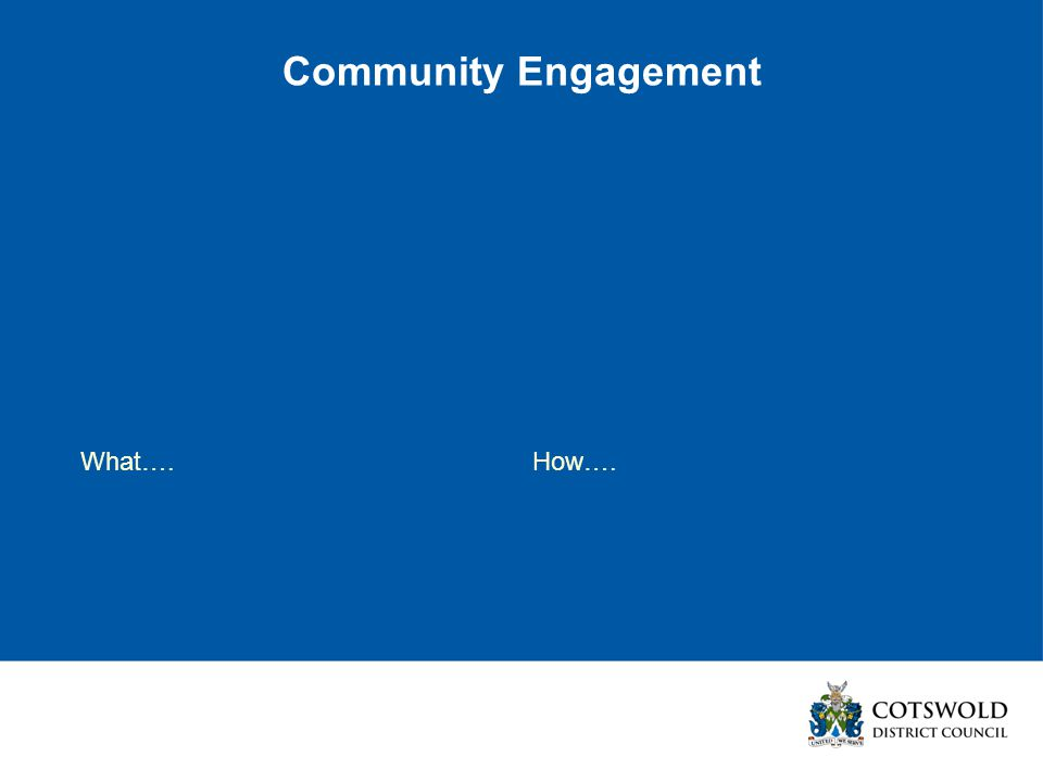 Community Engagement How….What….