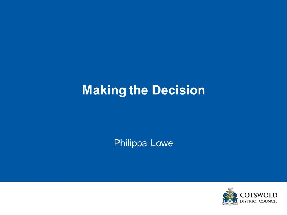 Making the Decision Philippa Lowe