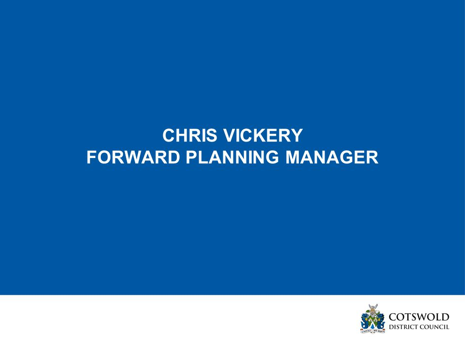CHRIS VICKERY FORWARD PLANNING MANAGER
