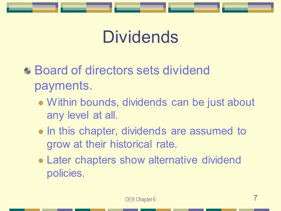 DES Chapter 6 7 Dividends Board of directors sets dividend payments.