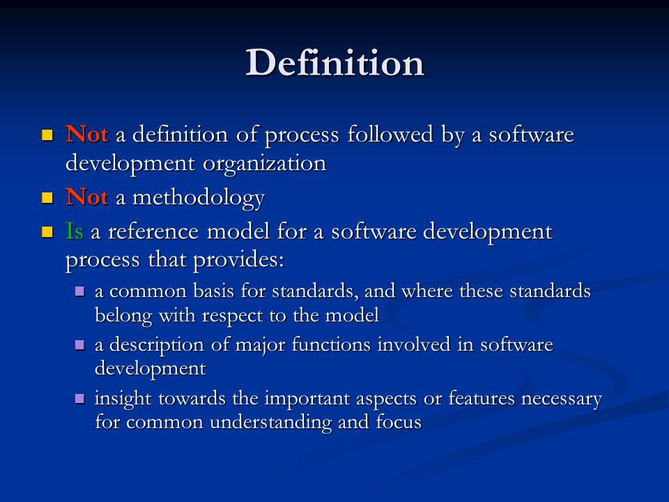 Definition Not a definition of process followed by a software development organization Not a definition of process followed by a software development