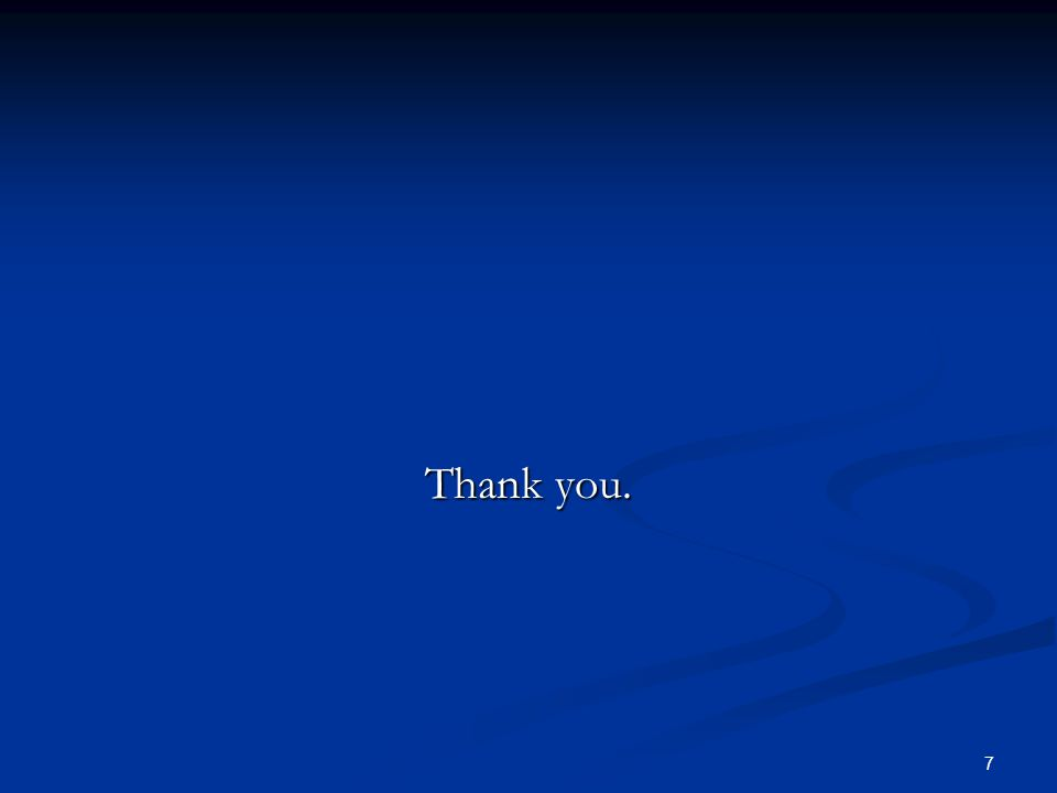 Thank you. 7