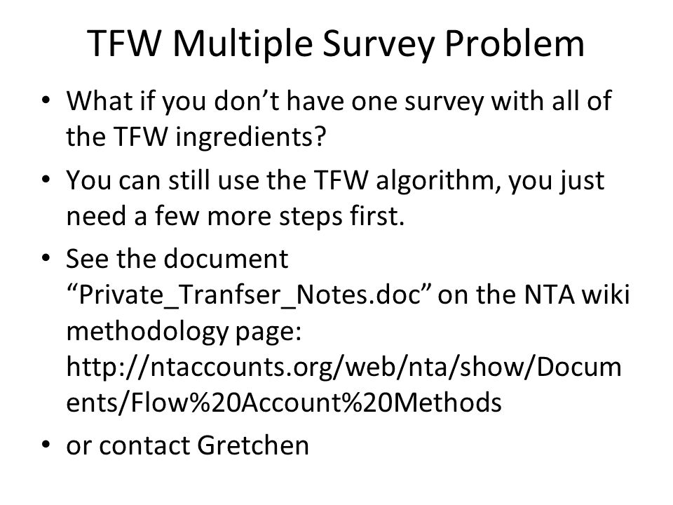 TFW Multiple Survey Problem What if you don't have one survey with all of the TFW ingredients.