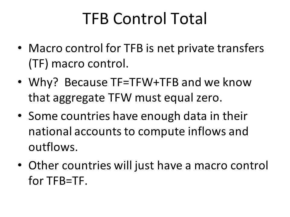 TFB Control Total Macro control for TFB is net private transfers (TF) macro control.