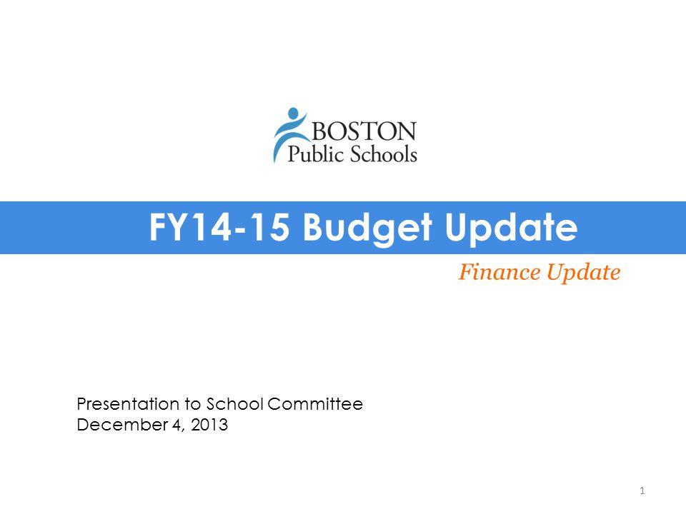 BPS FY15 Budget Timeline (tentative) BOSTON PUBLIC SCHOOLS Finance Mid-Nov.
