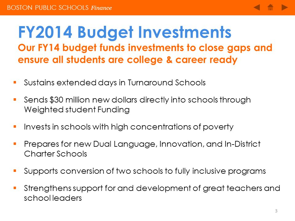 FY2014 Budget Investments Our FY14 budget funds investments to close gaps and ensure all students are college & career ready  Sustains extended days