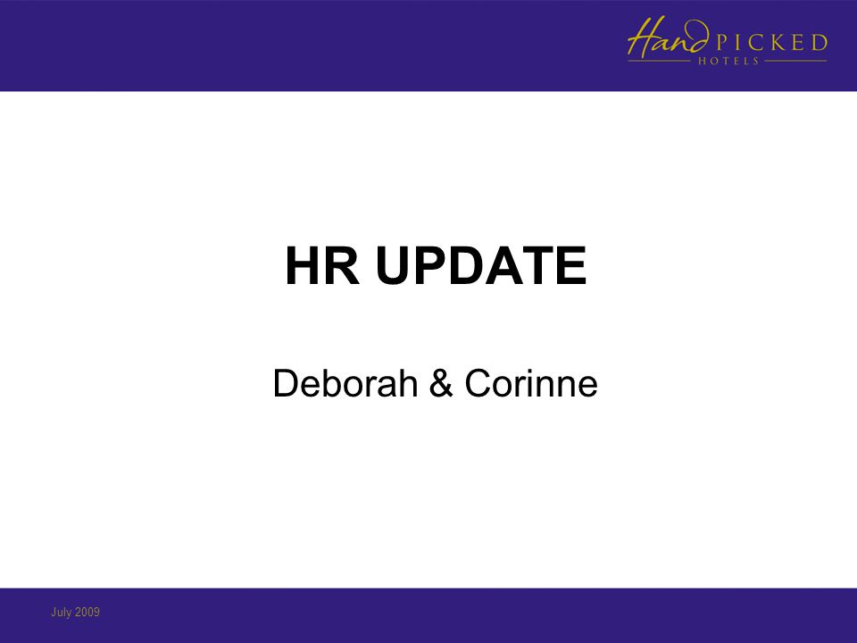 HR UPDATE Deborah & Corinne July 2009