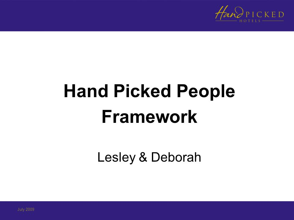 Hand Picked People Framework Lesley & Deborah July 2009