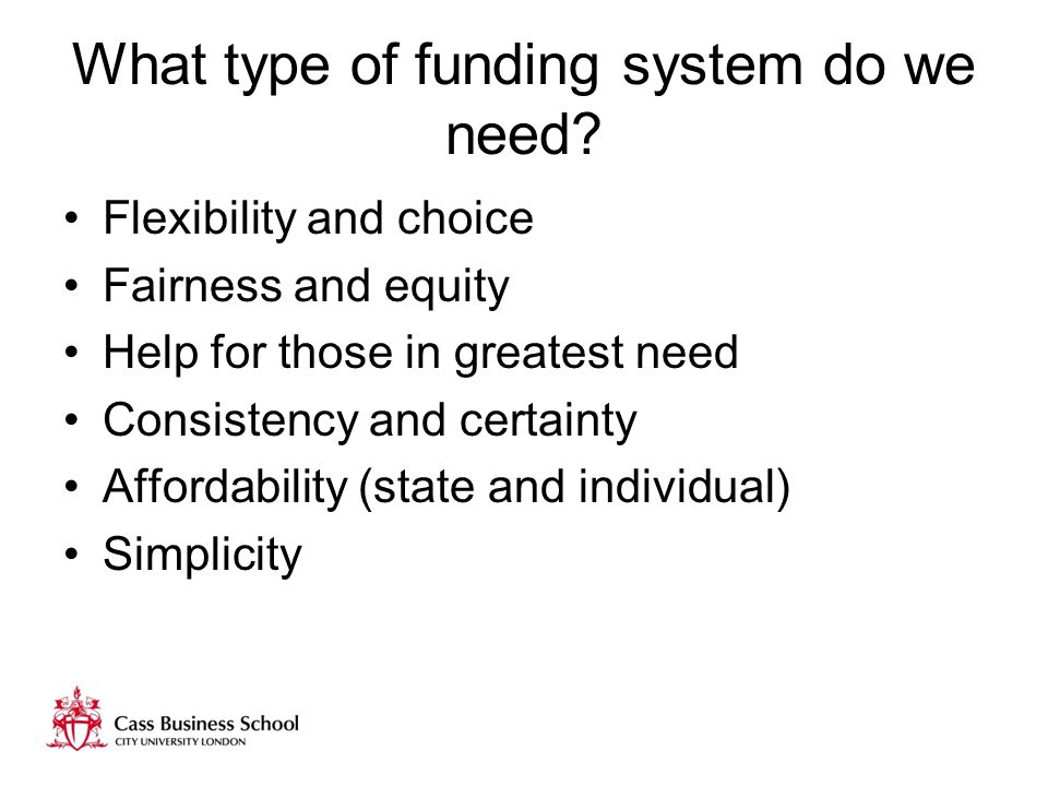 What type of funding system do we need.