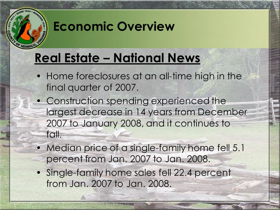 Economic Overview Real Estate – State and Regional News In 2007, the number of houses sold fell: –15 percent in Virginia.