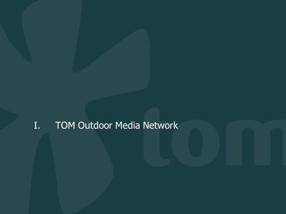 I. TOM Outdoor Media Network