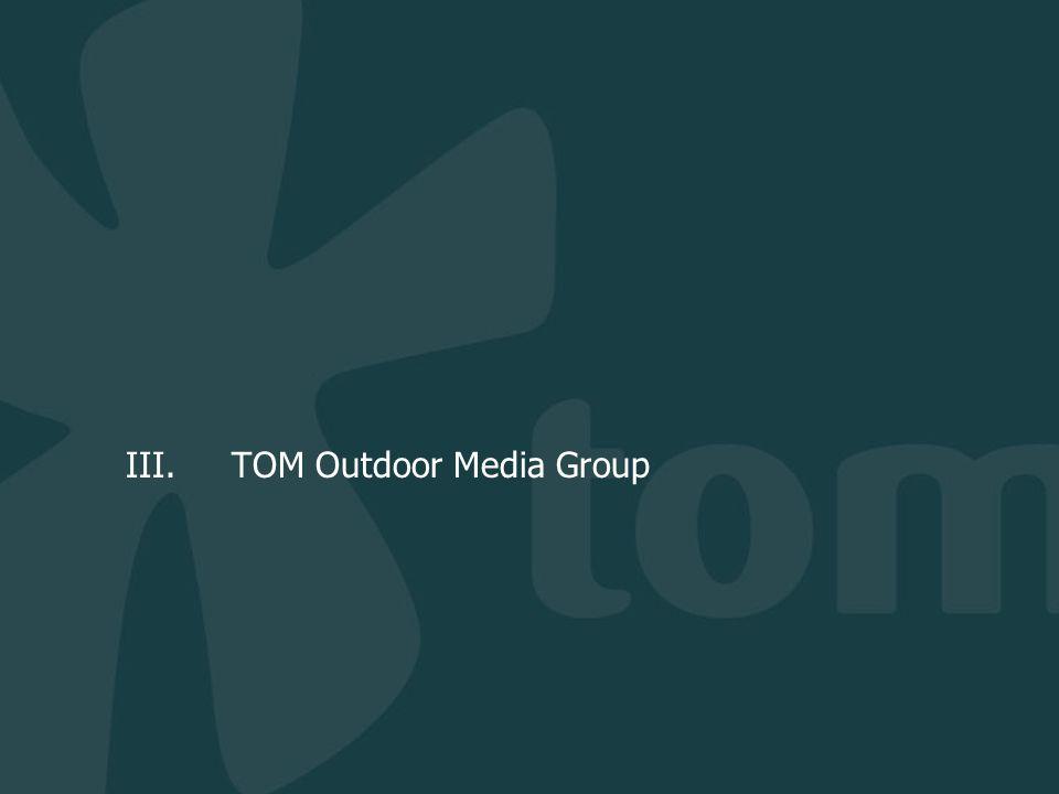 III. TOM Outdoor Media Group