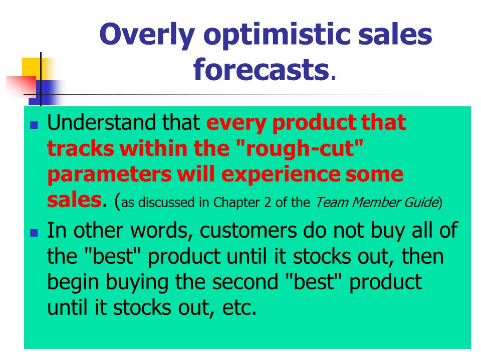 Overly optimistic sales forecasts.