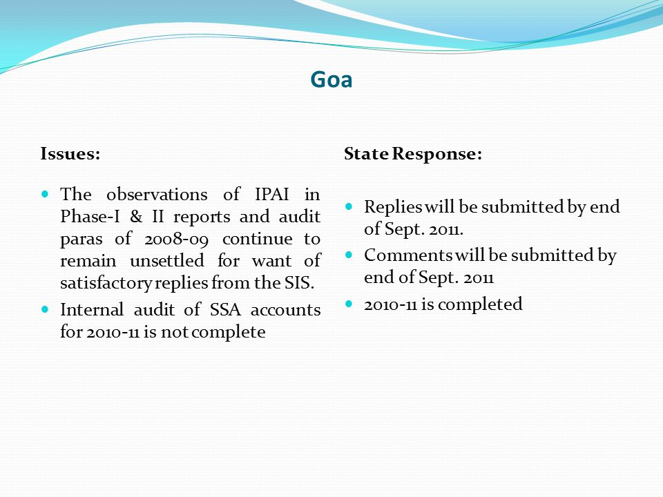 Goa Issues: The observations of IPAI in Phase-I & II reports and audit paras of 2008-09 continue to remain unsettled for want of satisfactory replies