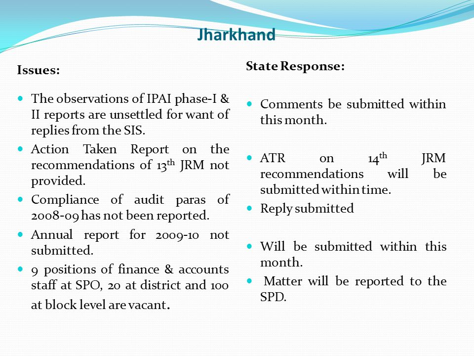 Jharkhand Issues: The observations of IPAI phase-I & II reports are unsettled for want of replies from the SIS. Action Taken Report on the recommendat