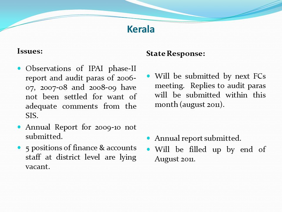 Kerala Issues: Observations of IPAI phase-II report and audit paras of 2006- 07, 2007-08 and 2008-09 have not been settled for want of adequate commen