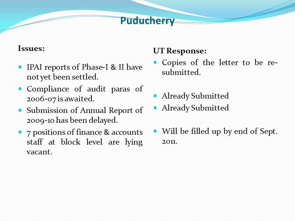 Puducherry Issues: IPAI reports of Phase-I & II have not yet been settled. Compliance of audit paras of 2006-07 is awaited. Submission of Annual Repor