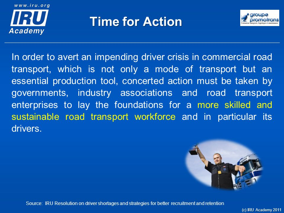 Driver Shortage Despite the business climate, there is a shortage of drivers in Europe.