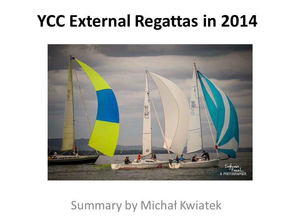 YCC External Regattas in 2014 Summary by Michał Kwiatek