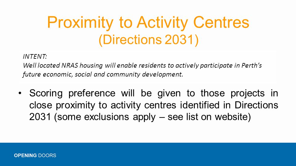 Proximity to Activity Centres (Directions 2031) Scoring preference will be given to those projects in close proximity to activity centres identified i