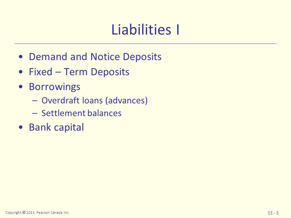 Copyright  2011 Pearson Canada Inc. 13 - 4 The Bank Balance Sheet