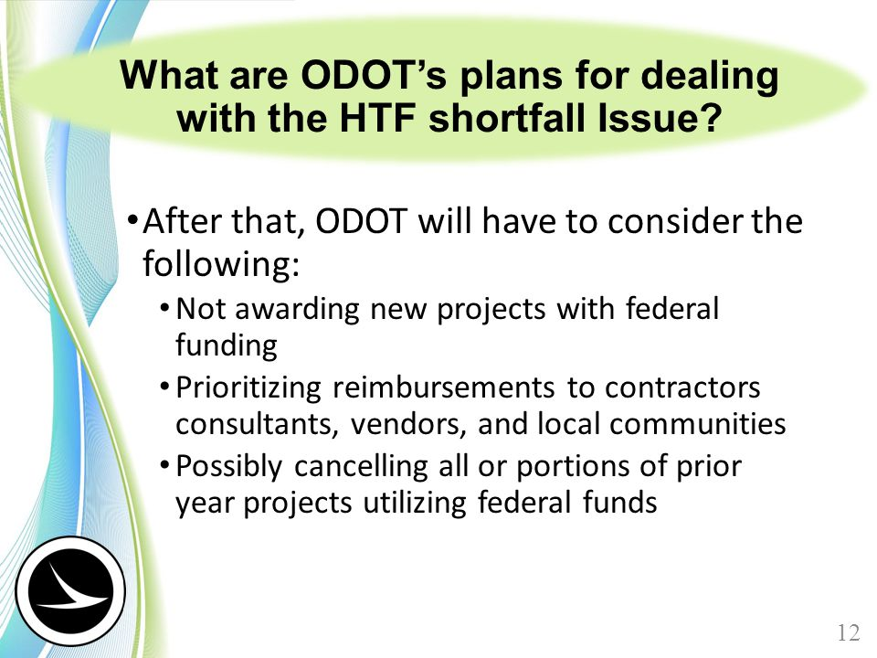 What are ODOT's plans for dealing with the HTF shortfall Issue? After that, ODOT will have to consider the following: Not awarding new projects with f