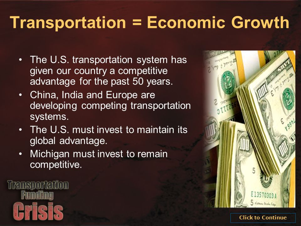 The U.S. transportation system has given our country a competitive advantage for the past 50 years.