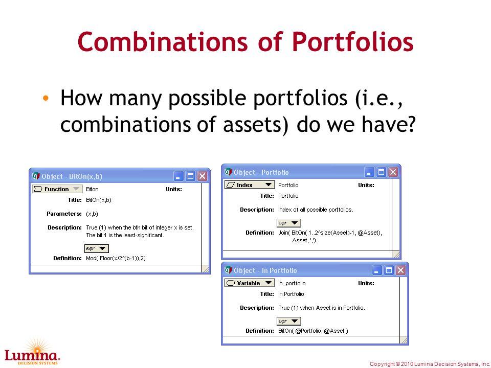Copyright © 2010 Lumina Decision Systems, Inc. Combinations of Portfolios How many possible portfolios (i.e., combinations of assets) do we have?